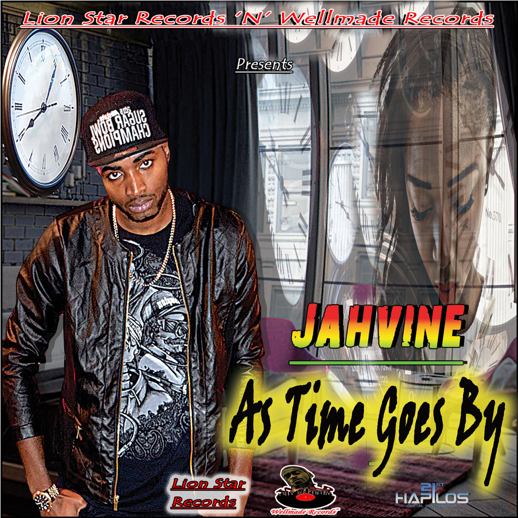 JAHVINE - AS TIME GOES BY - SINGLE #ITUNES 4/20/108 @wellmade_record