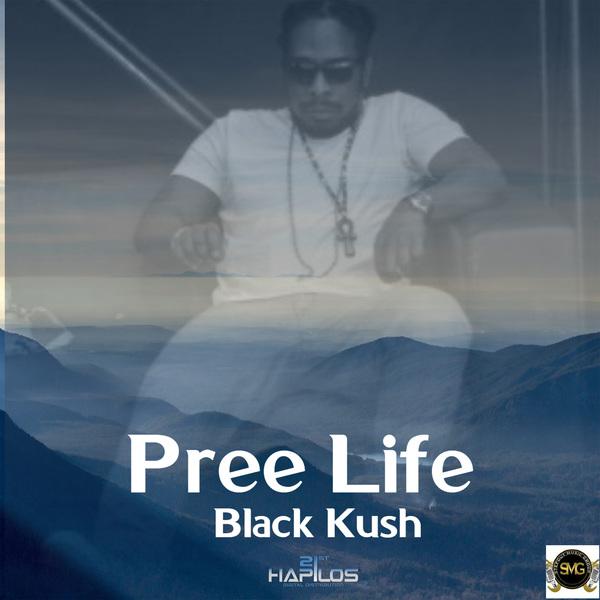 BLACK KUSH - PREE LIFE - SINGLE #ITUNES 2/16/2018