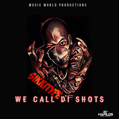 SIKKI TYPE - WE CALL DI SHOTS - SINGLE #ITUNES 9/29/17 @jayblacks24