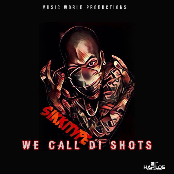 SIKKI TYPE - WE CALL DI SHOTS - SINGLE #ITUNES 9/29/17 @jayblacks24
