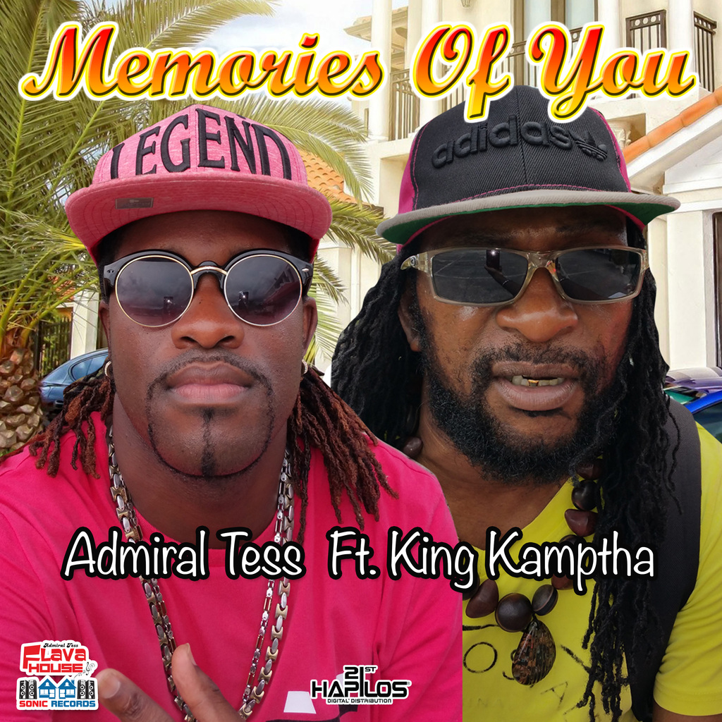 ADMIRAL TESS FT. KING KAMPTHA - MEMORIES OF YOU - SINGLE #ITUNES 10/27/17