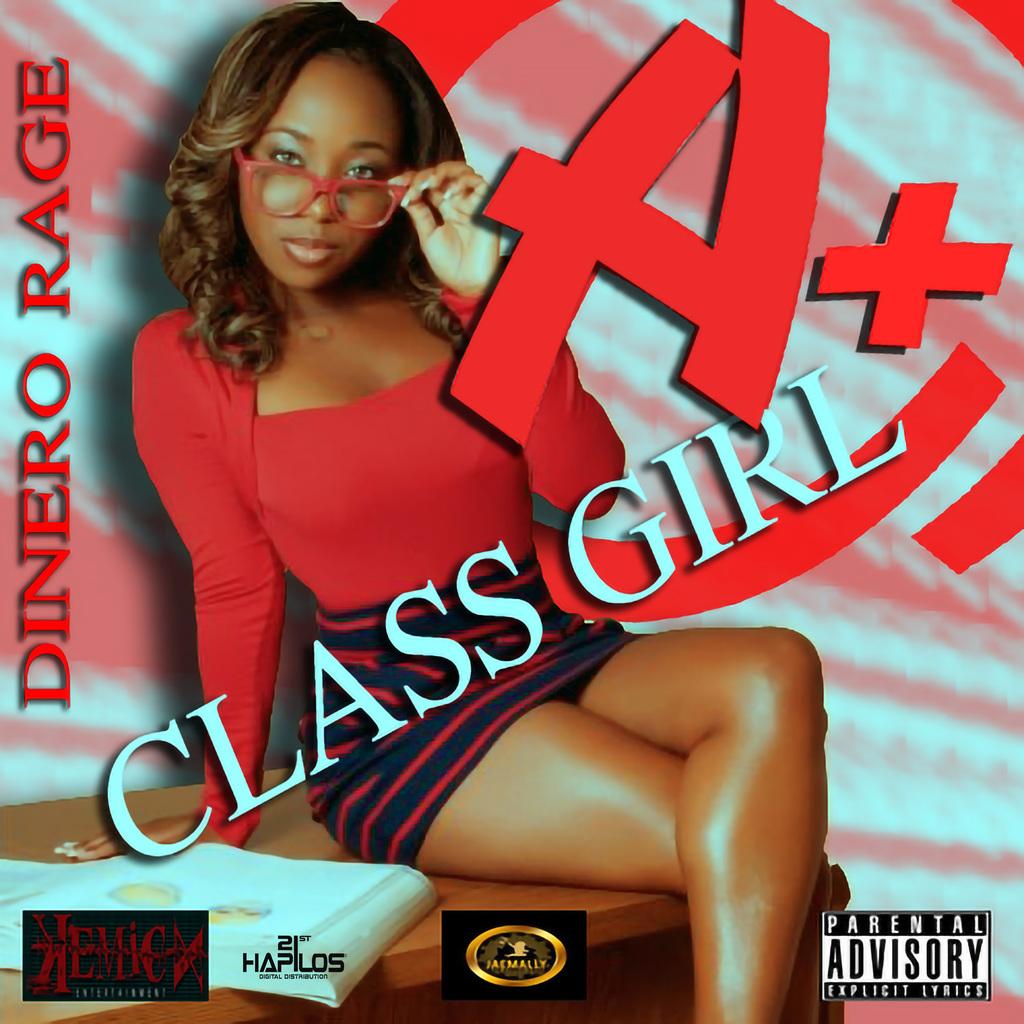 DINERO RAGE - A CLASS GIRL - SINGLE #ITUNES 1/18/19 @RAGEMONEY