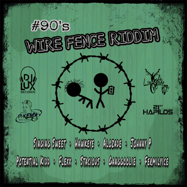 WIRE FENCE RIDDIM - ALOZADE, HAWKEYE, STACIOUS, POTENTIA KIDD #ITUNES 4/12/19 #PREORDER 3/29/19