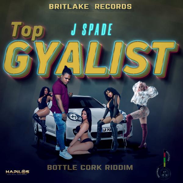 J SPADE - TOP GYALIST - SINGLE #ITUNES 7/10/2020